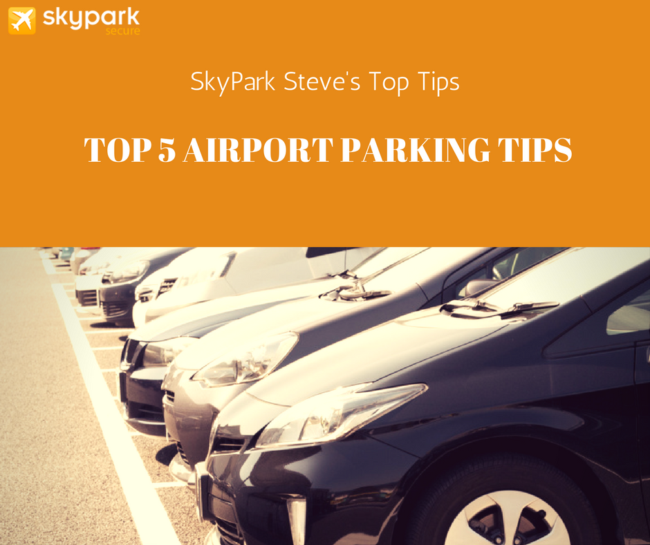 SkyPark Steve's Top 5 Airport Parking Tips